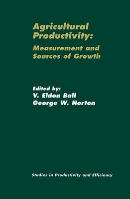 Agricultural Productivity: Measurement and Sources of Growth - Studies in Productivity and Efficiency 2 (Paperback)