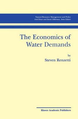 The Economics of Water Demands - Natural Resource Management and Policy 22 (Paperback)