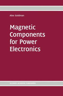 Magnetic Components for Power Electronics (Paperback)