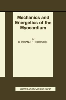 Mechanics and Energetics of the Myocardium - Basic Science for the Cardiologist 10 (Paperback)