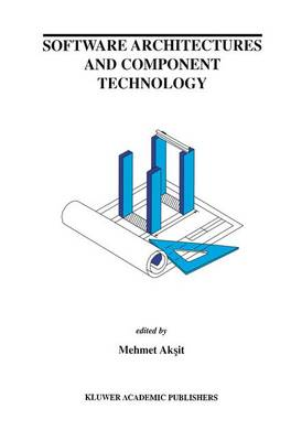 Software Architectures and Component Technology - The Springer International Series in Engineering and Computer Science 648 (Paperback)