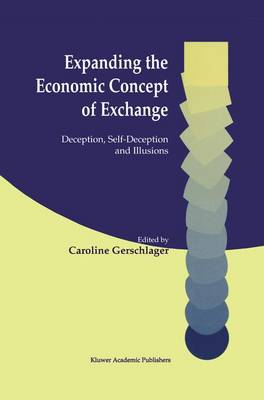 Expanding the Economic Concept of Exchange: Deception, Self-Deception and Illusions (Paperback)