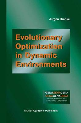 Evolutionary Optimization in Dynamic Environments - Genetic Algorithms and Evolutionary Computation 3 (Paperback)