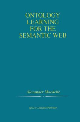 Ontology Learning for the Semantic Web - The Springer International Series in Engineering and Computer Science 665 (Paperback)