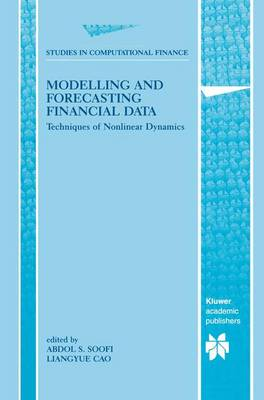 Modelling and Forecasting Financial Data: Techniques of Nonlinear Dynamics - Studies in Computational Finance 2 (Paperback)