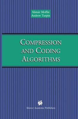 Compression and Coding Algorithms - The Springer International Series in Engineering and Computer Science 669 (Paperback)