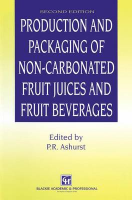 Production and Packaging of Non-Carbonated Fruit Juices and Fruit Beverages (Paperback)