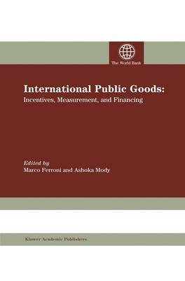 International Public Goods: Incentives, Measurement, and Financing (Paperback)