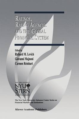 Ratings, Rating Agencies and the Global Financial System - The New York University Salomon Center Series on Financial Markets and Institutions 9 (Paperback)