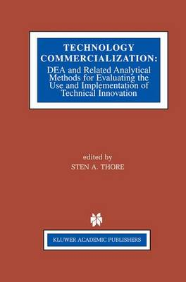 Technology Commercialization: DEA and Related Analytical Methods for Evaluating the Use and Implementation of Technical Innovation (Paperback)