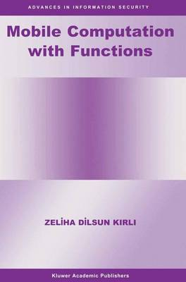 Mobile Computation with Functions - Advances in Information Security 5 (Paperback)