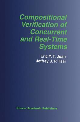 Compositional Verification of Concurrent and Real-Time Systems - The Springer International Series in Engineering and Computer Science 676 (Paperback)