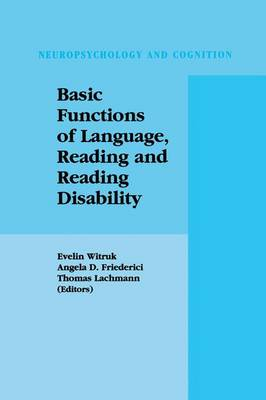 Basic Functions of Language, Reading and Reading Disability - Neuropsychology and Cognition 20 (Paperback)