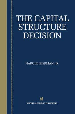 The Capital Structure Decision (Paperback)