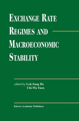 Exchange Rate Regimes and Macroeconomic Stability (Paperback)