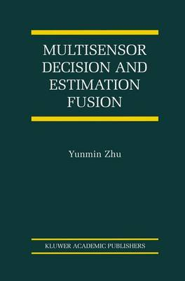 Multisensor Decision And Estimation Fusion - The International Series on Asian Studies in Computer and Information Science 14 (Paperback)