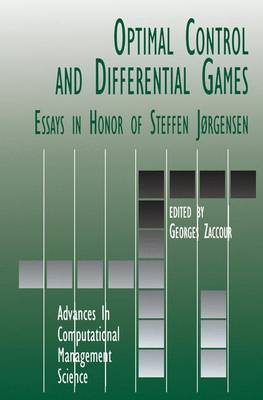 Optimal Control and Differential Games: Essays in Honor of Steffen Jorgensen - Advances in Computational Management Science 5 (Paperback)