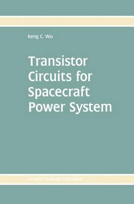 Transistor Circuits for Spacecraft Power System (Paperback)