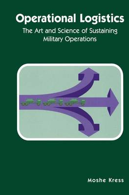 Operational Logistics: The Art and Science of Sustaining Military Operations (Paperback)