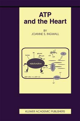 ATP and the Heart - Basic Science for the Cardiologist 11 (Paperback)