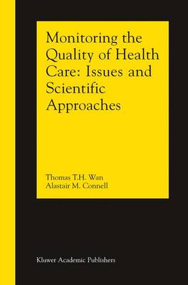 Monitoring the Quality of Health Care: Issues and Scientific Approaches (Paperback)