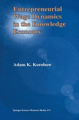 Entrepreneurial Wage Dynamics in the Knowledge Economy (Paperback)
