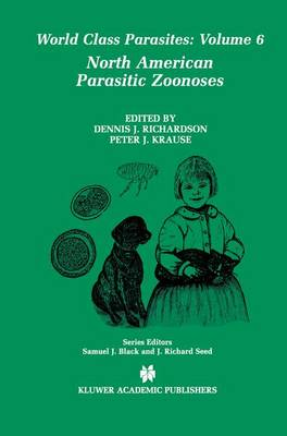North American Parasitic Zoonoses - World Class Parasites 6 (Paperback)