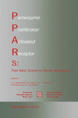 Peroxisome Proliferator Activated Receptors: From Basic Science to Clinical Applications - Medical Science Symposia Series 18 (Paperback)