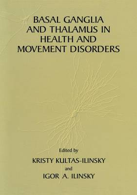 Basal Ganglia and Thalamus in Health and Movement Disorders (Paperback)