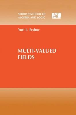 Multi-Valued Fields - Siberian School of Algebra and Logic (Paperback)