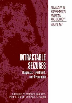 Intractable Seizures: Diagnosis, Treatment, and Prevention - Advances in Experimental Medicine and Biology 497 (Paperback)