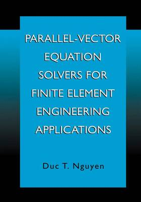Parallel-Vector Equation Solvers for Finite Element Engineering Applications (Paperback)