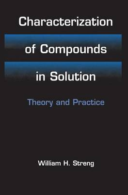 Characterization of Compounds in Solution: Theory and Practice (Paperback)