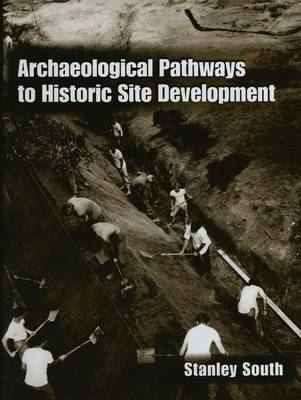 Archaeological Pathways to Historic Site Development (Paperback)