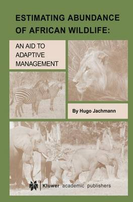 Estimating Abundance of African Wildlife: An Aid to Adaptive Management (Paperback)