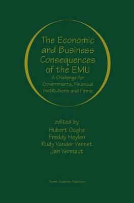 The Economic and Business Consequences of the EMU: A Challenge for Governments, Financial Institutions and Firms (Paperback)
