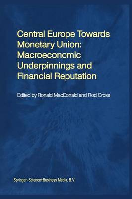 Central Europe towards Monetary Union: Macroeconomic Underpinnings and Financial Reputation (Paperback)