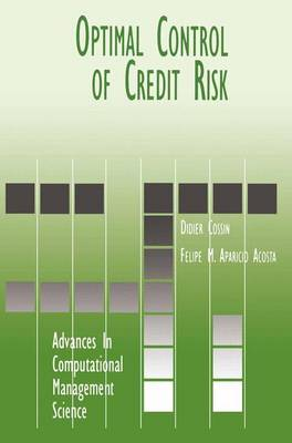 Optimal Control of Credit Risk - Advances in Computational Management Science 3 (Paperback)