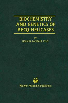 Biochemistry and Genetics of Recq-Helicases (Paperback)