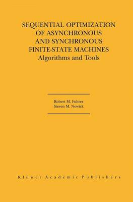 Sequential Optimization of Asynchronous and Synchronous Finite-State Machines: Algorithms and Tools (Paperback)