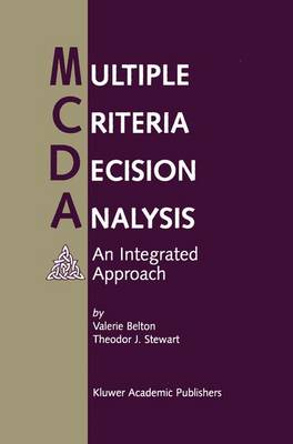 Multiple Criteria Decision Analysis: An Integrated Approach (Paperback)