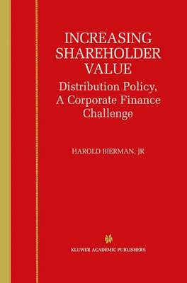Increasing Shareholder Value: Distribution Policy, A Corporate Finance Challenge (Paperback)