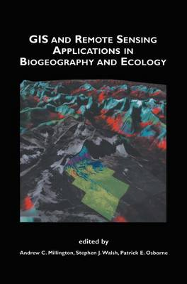 GIS and Remote Sensing Applications in Biogeography and Ecology - The Springer International Series in Engineering and Computer Science 626 (Paperback)