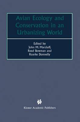 Avian Ecology and Conservation in an Urbanizing World (Paperback)
