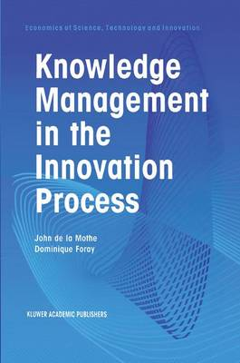 Knowledge Management in the Innovation Process - Economics of Science, Technology and Innovation 24 (Paperback)
