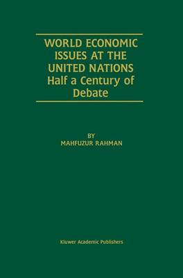 World Economic Issues at the United Nations: Half a Century of Debate (Paperback)