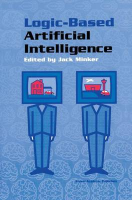 Logic-Based Artificial Intelligence - The Springer International Series in Engineering and Computer Science 597 (Paperback)