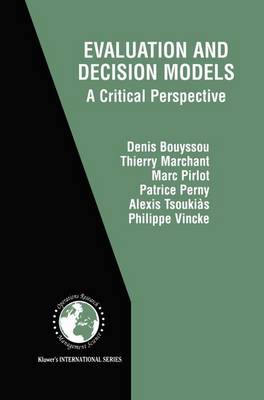 Evaluation and Decision Models: A Critical Perspective - International Series in Operations Research & Management Science 32 (Paperback)