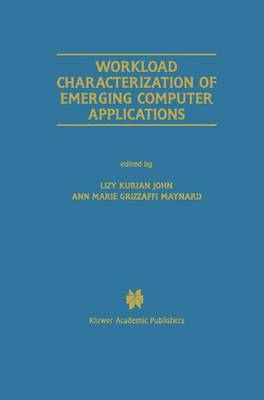 Workload Characterization of Emerging Computer Applications - The Springer International Series in Engineering and Computer Science 610 (Paperback)