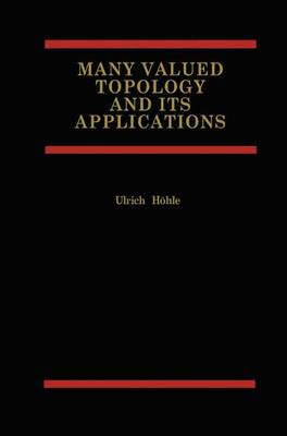Many Valued Topology and its Applications (Paperback)